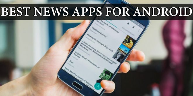 10 Best News Apps for Android Audience