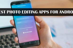 10 Best Photo Editing Apps for Android Audience