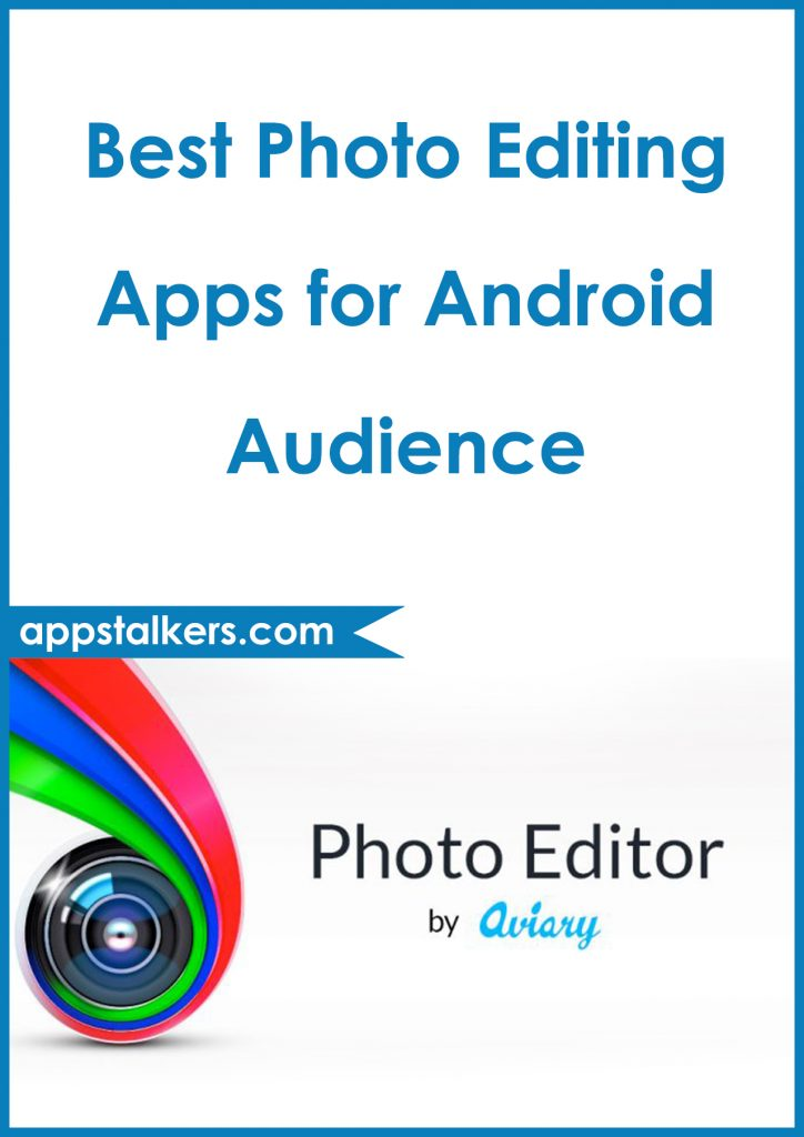 Best Photo Editing Apps for Android Audience Pinterest