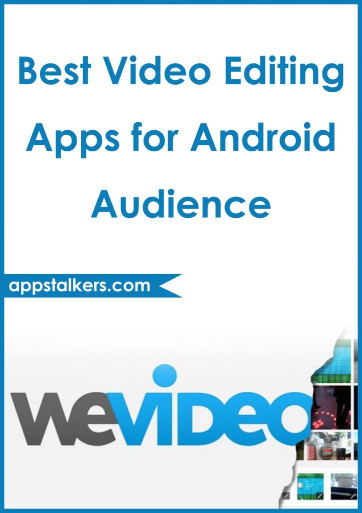 Best Video Editing Apps for Android Audience Pinterest