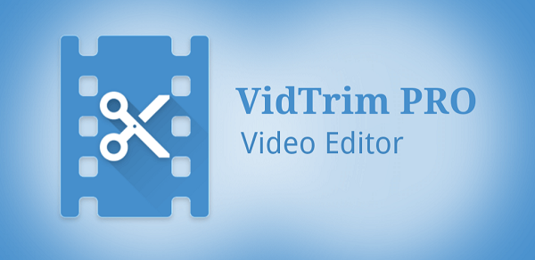 VidTrim - 10 Best Video Editing Apps for Android Audience