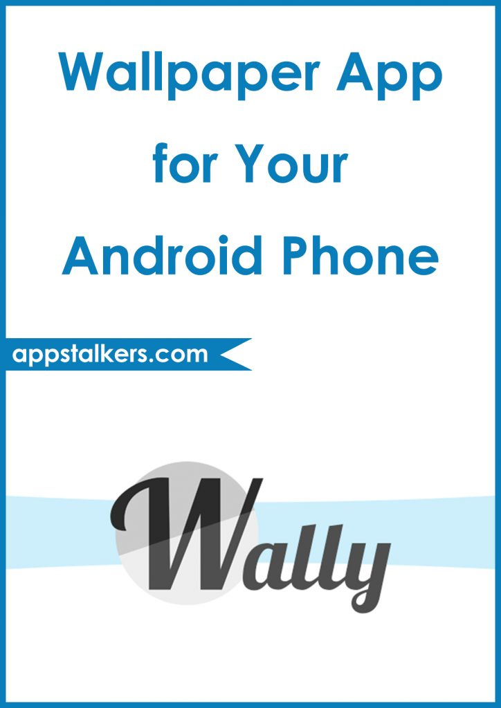 Wallpaper App for Your Android Phone - 5 Best Apps Reviewed Pinterest