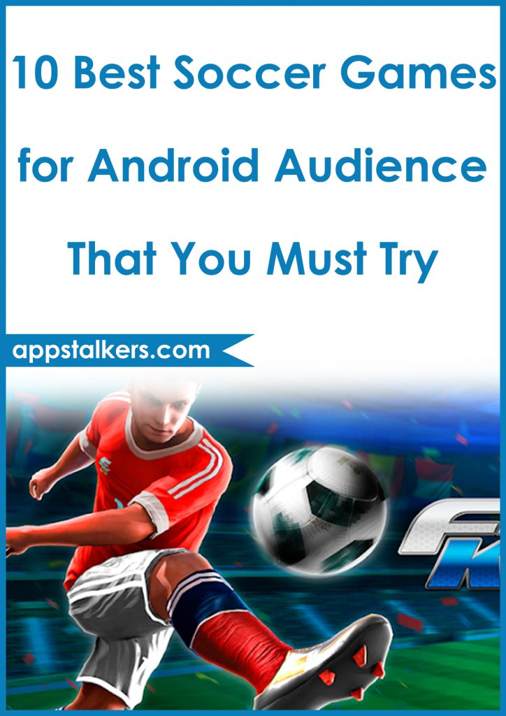 10 Best Soccer Games for Android Audience That You Must Try Pinterest