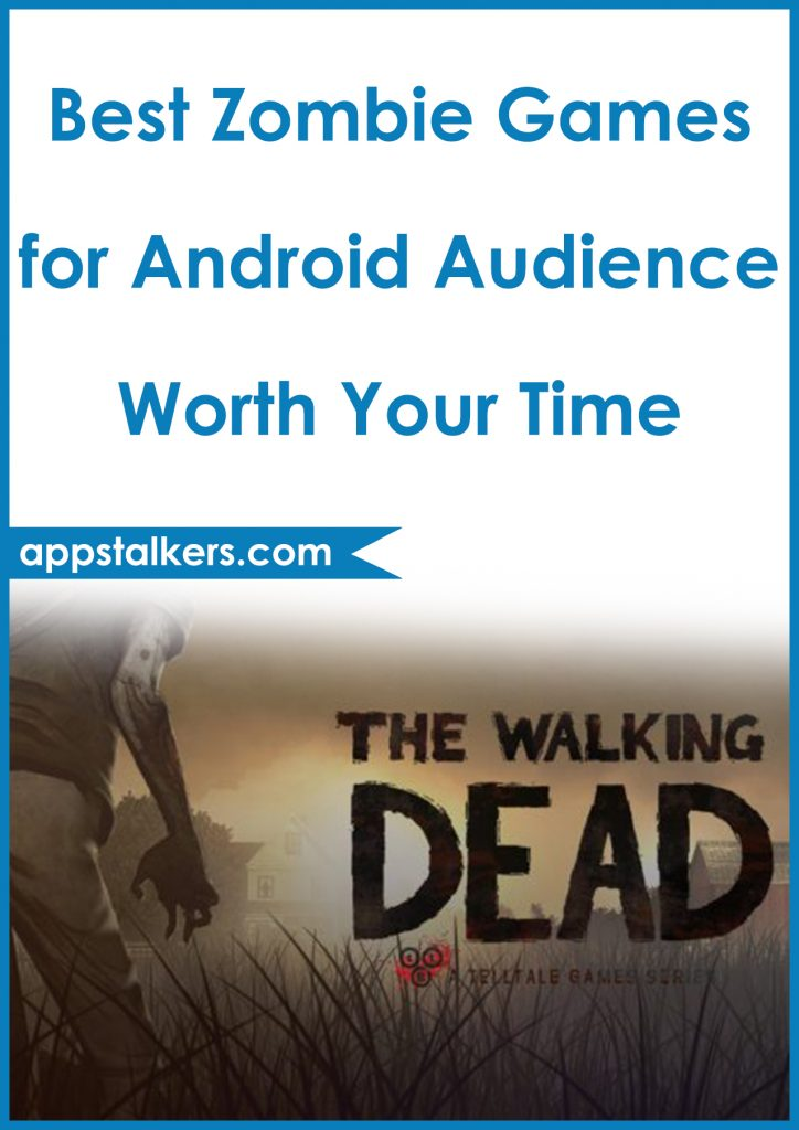 Best Zombie Games for Android Audience Worth Your Time Pinterest