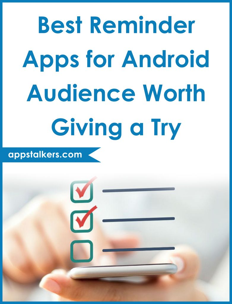 Best Reminder Apps for Android Audience Worth Giving a Try - Pinterest
